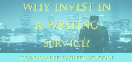 Why Invest in a Writing Service?